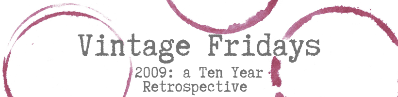 Vintage Friday: 2009 Ten Year Retrospective