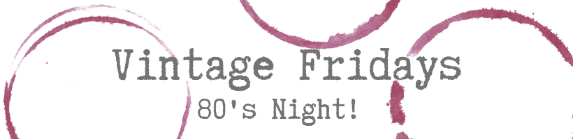 Vintage Friday: 80's Night
